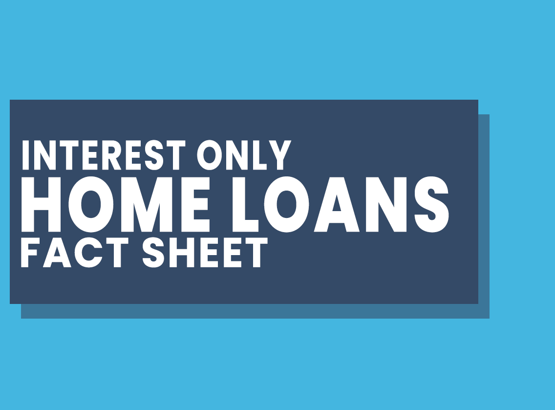 Interest Only Loans Fact Sheet