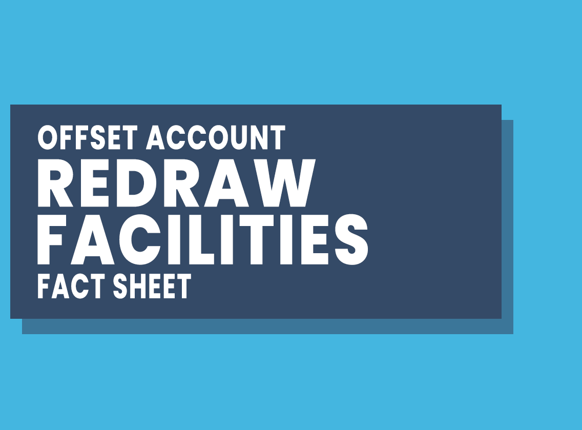 Offset Account Redraw Facilities Fact Sheet