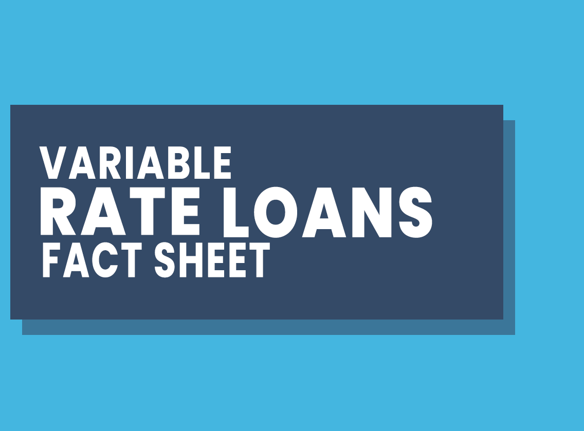 Variable Rate Loans Fact Sheet