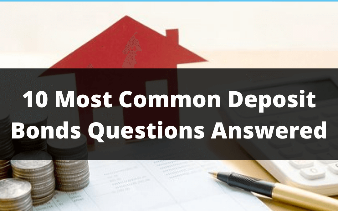 10 Most Common Deposit Bonds Questions Answered