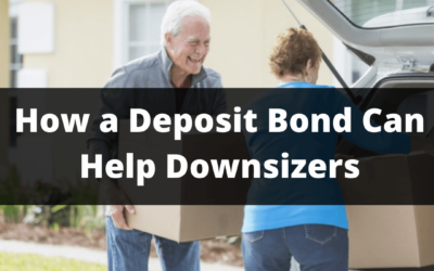 How a Deposit Bond Can Help Downsizers